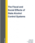 The Fiscal and Social Effects of State Alcohol Control Systems