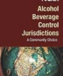 Alcohol Beverage Control Jurisdictions: A Community Choice